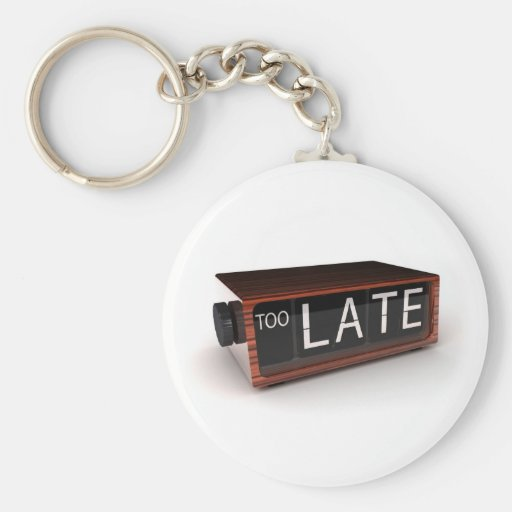You are too late keychain