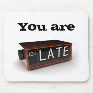 You are too late mouse pads