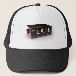 You are too late trucker hat
