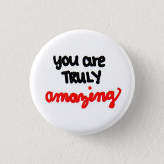 you are TRULY amazing. Button