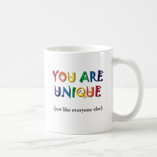You are Unique Coffee Mug