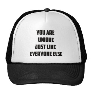 YOU ARE UNIQUE just like everyone else Trucker Hat
