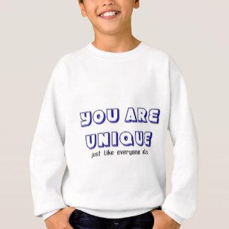You Are Unique Sweatshirt