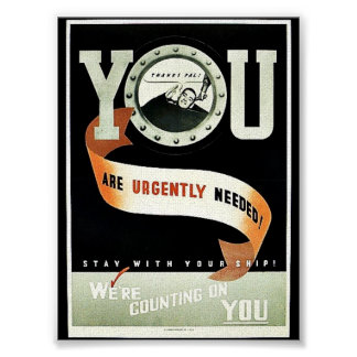 You Are Urgently Needed Posters