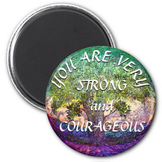 You are Very Strong and Courageous Magnet
