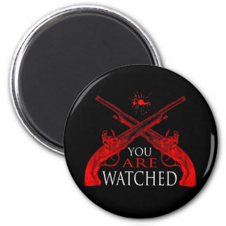 You Are Watched 2 Inch Round Magnet