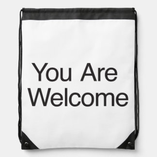 You Are Welcome Drawstring Backpacks