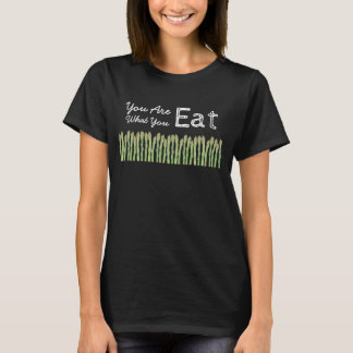 You Are What You Eat Asparagus T-Shirt