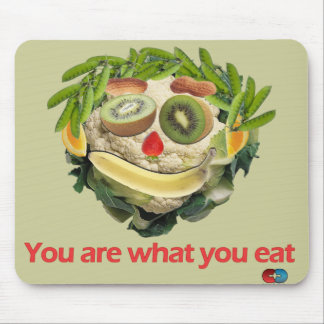 You Are What You Eat Mouse Pad