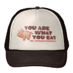 You Are What You Eat Trucker Hat