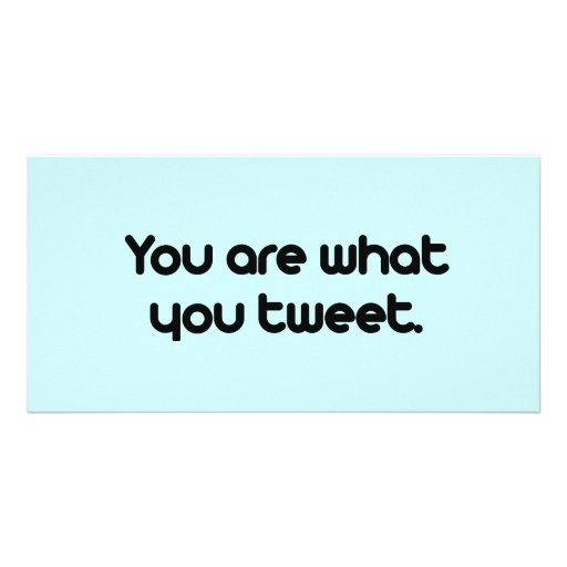 You are what you tweet photo greeting card