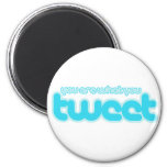 You are what you tweet refrigerator magnet