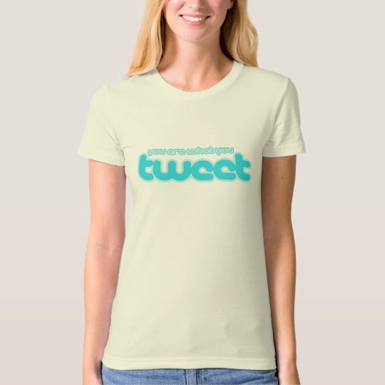You are what you tweet T-Shirt