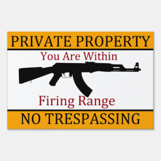 You Are Within firing Range Private Property Lawn Sign