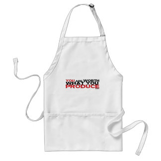 You Are Worth What You Produce Adult Apron