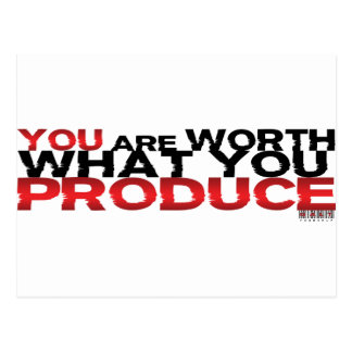 You Are Worth What You Produce Post Cards