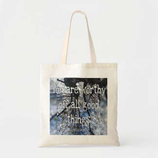 You are worthy of all good things tote bag
