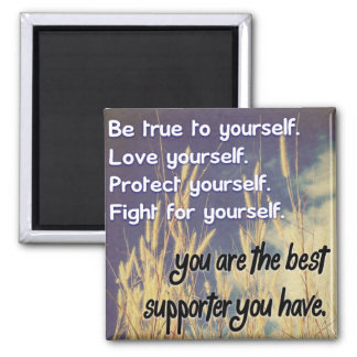 You Are Your Best Supporter Magnet