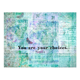 You are your choices SENECA QUOTE Post Cards