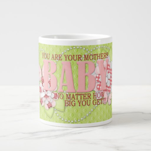 You are Your Mothers Baby Extra Large Mug