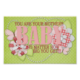 You are Your Mothers Baby Posters