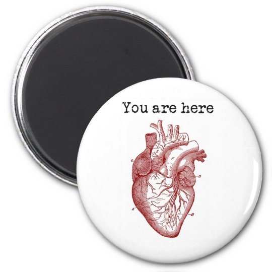 You areHere in my Heart Magnet