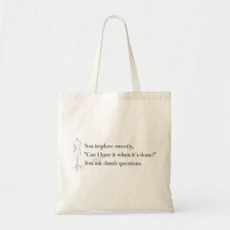 """You Ask Dumb Questions"" Tote Budget Tote Bag"