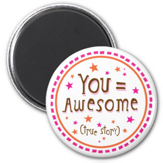 you = awesome magnet