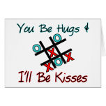 You Be Hugs I'll Be Kisses Cards