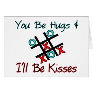 You Be Hugs I'll Be Kisses Greeting Card
