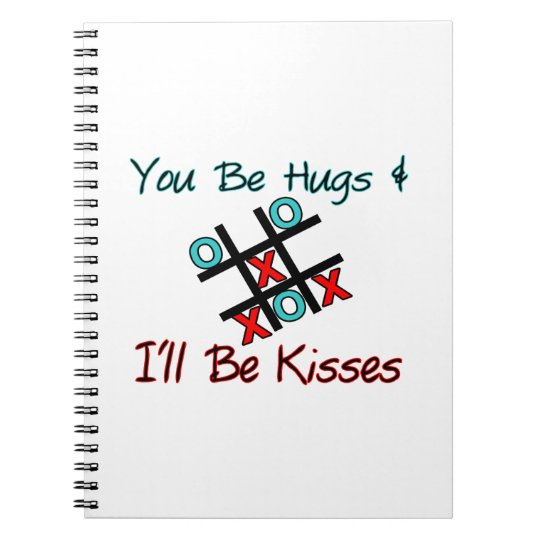 You Be Hugs I'll Be Kisses Notebook