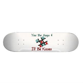 You Be Hugs I'll Be Kisses Skateboard Deck