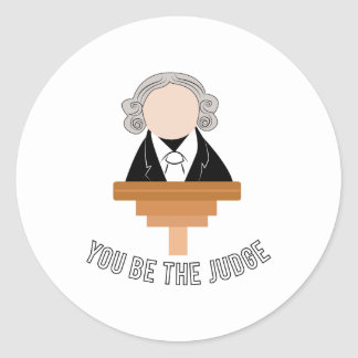 You Be The Judge Classic Round Sticker