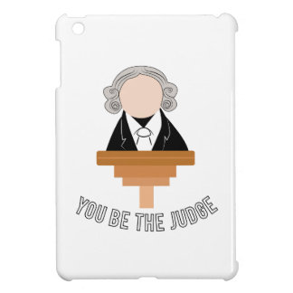 You Be The Judge iPad Mini Case