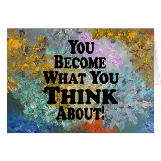 You Become What You Think About - Muli-Products Card
