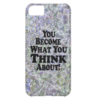 You Become What You Think About - Muli-Products iPhone 5C Covers