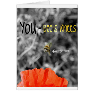 You = Bee's Knees Card