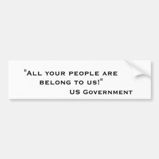 You Belong to Us - Bumper Sticker