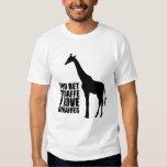 You Bet Giraffe I Love Giraffes T-shirt