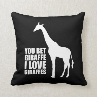 You Bet Giraffe I Love Giraffes Throw Pillow