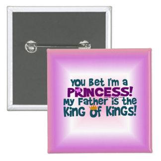 You Bet I'm a Princess Button