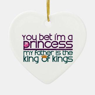 You Bet I'm a Princess Ceramic Ornament