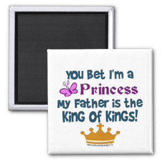 You Bet I'm a Princess Fridge Magnets