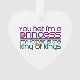 You Bet I'm a Princess Ornament