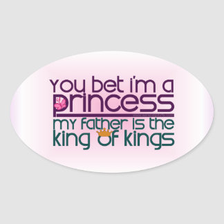 You Bet I'm a Princess Oval Sticker