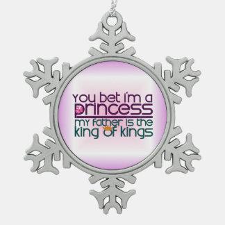 You Bet I'm a Princess Snowflake Pewter Christmas Ornament