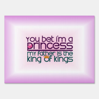 You Bet I'm a Princess Lawn Signs