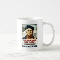 You Bet I'm Going Back To Sea! Coffee Mug