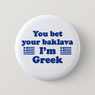 You bet Your Baklava I'm Greek 2 Button