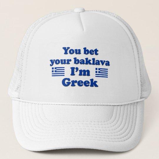 You bet Your Baklava I'm Greek 2 Trucker Hat